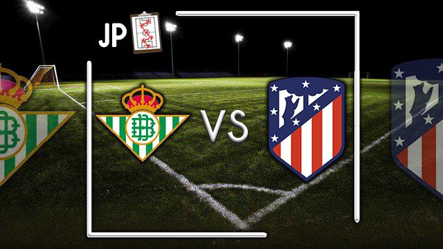 Alineaciones posibles Betis - Atlético