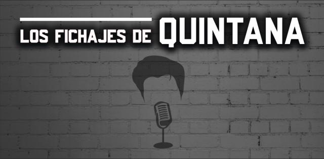 Los fichajes de Quintana