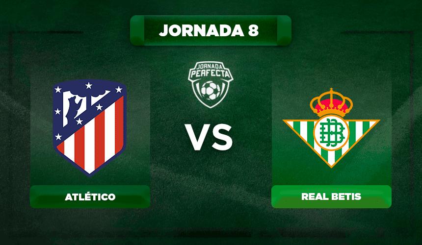 Alineación Atlético - Betis