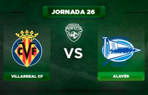 Alineación Villarreal - Alavés