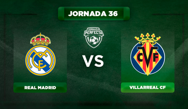 Alineación Real Madrid - Villarreal