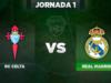 Celta - Real Madrid