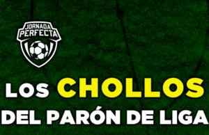 CHOLLOS PARÓN LIGA