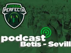 Podcast Betis - Sevilla