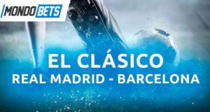 El Clásico - Real Madrid - Barça en Mondobets