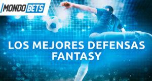 Mejores defensas fantasy Mondobets
