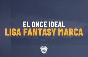 El Once Ideal de LaLiga Fantasy Marca