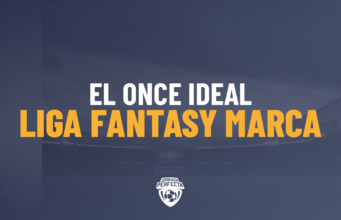 El Once Ideal de LaLiga Fantasy Marca
