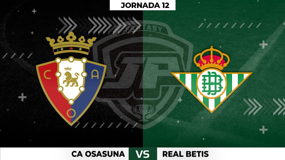 Alineaciones Osasuna - Real Betis Jornada 12