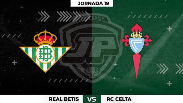 Alineaciones Betis - Celta Jornada 19