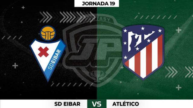 Alineaciones Eibar - Atlético Jornada 19