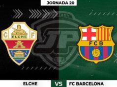 Alineaciones Elche - Barça Jornada 20