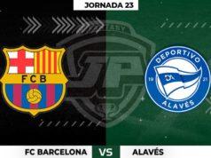 Alineaciones Barça - Alavés Jornada 23