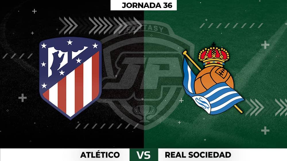 Alineaciones Posibles: Atlético - Real Sociedad Jornada 36