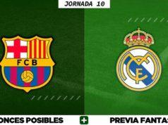 Alineaciones Posibles del Barça - Real Madrid - Jornada 10